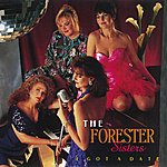The Forester Sisters I Got A Date