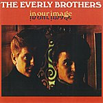 The Everly Brothers In Our Image