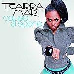 Teairra Mari Cause A Scene [Feat. Flo Rida]