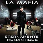 La Mafia Eternamente Romanticos