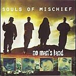 Souls Of Mischief No Man's Land