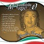 Amalia Mendoza Mexicanisimo: Amalia Mendoza