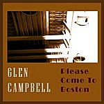 Glen Campbell Please Come To Boston/Southern Nights