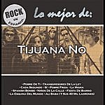 Tijuana No! Rock En Español: Lo Mejor De Tijuana No!