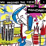 Mudhoney My Brother The Cow [Expanded]
