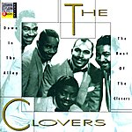 The Clovers Down In The Alley: The Best Of The Clovers