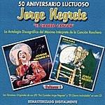 """Jorge Negrete 50 Aniversario Luctuoso: Jorge Negrete """"El Charro Cantor"""", Vol.1"""