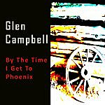Glen Campbell By The Time I Get To Phoenix/Try A Little Kindness