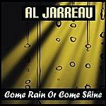 Al Jarreau Come Rain Or Come Shine/Sophisticated Lady