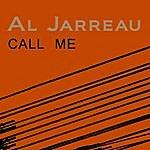 Al Jarreau Call Me/Joey, Joey, Joey