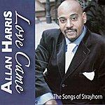 Allan Harris Love Came - The Songs Of Strayhorn