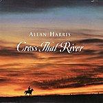 Allan Harris Cross That River