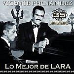 Vicente Fernández Vicente Fernández 35 Aniversario Lo Mejor De Lara