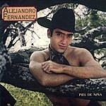 Alejandro Fernandez Piel De Niña