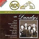 Los Dandys RCA 100 Años De Musica: Los Dandys