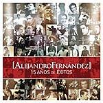 Alejandro Fernandez Alejandro Fernandez 15 Años De Exitos