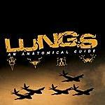 L.U.N.G.S An Anatomical Guide