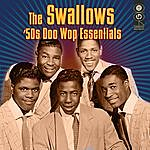 The Swallows 50s Doo Wop Essentials
