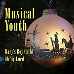 Musical Youth Mary's Boy Child / Oh My Lord
