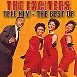 The Exciters Tell Him - The Best Of