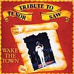 Tenor Saw Tribute To Tenor Saw: Wake The Town