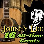 Johnny Lee 16 All-Time Greats