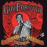 Guy Forsyth Unrepentant Schizophrenic Americana
