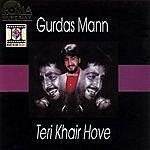 Gurdas Mann Teri Khair Hove