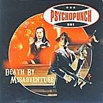 Psychopunch Death By Misadventure
