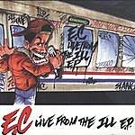 E.C. Live From The Ill E.p.