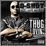 D-Shot Thug Lovin' (3-Track MAxi-Single)(Parental Advisory)