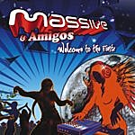 Massive Massive And Amigos-Welcome To The Fiesta