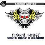 Binghi Ghost Wikid Drop A Ground (3-Track Maxi-Single)