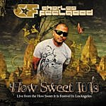 """Charles Feelgood How Sweet It Is """"live"""" (Continous Dj Mix)"""
