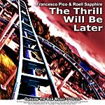 Francesco Pico The Thrill Will Be Later Ep