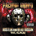 Pachino Dino Hustlin' And Head Bussin (Parental Advisory)