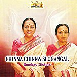 Traditional Chinna Chinna Slogangal - Bombay Sisters
