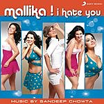 Sandeep Chowta Mallika! I Hate You