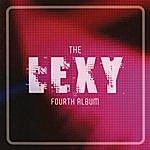 Lexy The Lexy Fourth Album