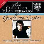 Gualberto Castro La Gran Coleccion Del 60 Aniversario CBS: Gualberto Castro