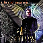 J.T. Taylor A Brand New Me