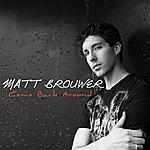 Matt Brouwer Come Back Around (Single)