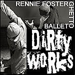 Rennie Foster Ghetto Ballet