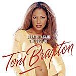 Toni Braxton Breathe Again: The Best Of Toni Braxton