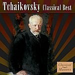 Pyotr Ilyich Tchaikovsky Classical Best