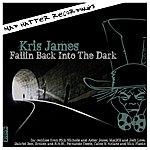 Kris James Fallin Back Into The Dark (8-Track Maxi-Single)