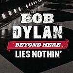 Bob Dylan Beyond Here Lies Nothin' (Single)