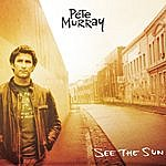Pete Murray See The Sun