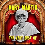 Mary Martin The Very Best Of