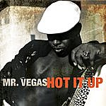 Mr. Vegas Hot It Up